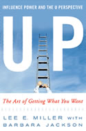 UP: Influence Power and the U Perspective; The Art of Getting What You Want